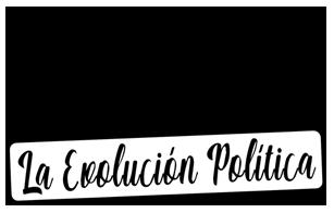 La Evoluciόn Polίtica